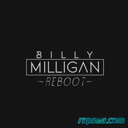 Billy Milligan - Reboot EP (2015) новый альбом