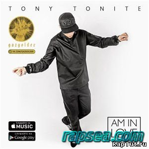 песня Tony Tonite - Am in love (2015)